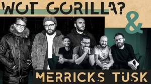 Merrick's Tusk and Wot Gorilla at The Lantern Halifax